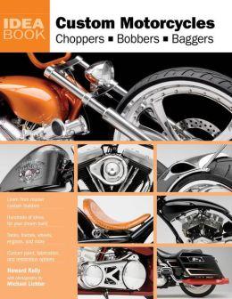 Custom Motorcycles: Choppers Bobbers Baggers