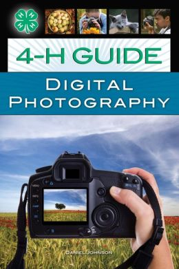 4-H Guide to Digital Photography Daniel Johnson
