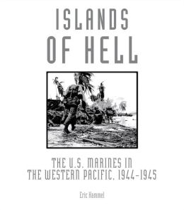 Islands of Hell: The U.S. Marines in the Western Pacific, 1944-1945