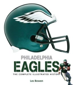 Philadelphia Eagles: The Complete Illustrated History