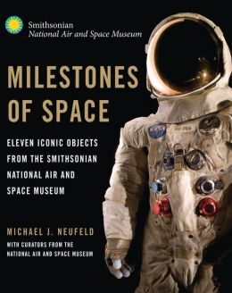 Milestones of Space: Eleven Iconic Objects from the Smithsonian National Air and Space Museum