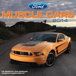 Ford Muscle Cars 2014: 16 Month Calendar - September 2013 through December 2014