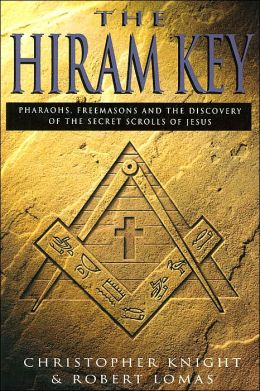The Hiram Key: Pharaohs, Freemasons and the Discovery of the Secret Scrolls of Jesus
