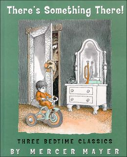 There's Something There! Three Bedtime Classics
