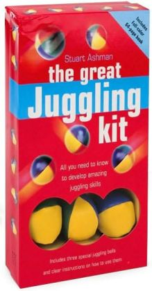 The Great Juggling Kit: All You Need to Know to Develop Amazing Juggling Skills