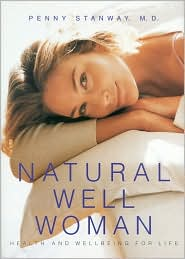 Natural Well Woman: A Practical Guide to Health and Well-Being for Life