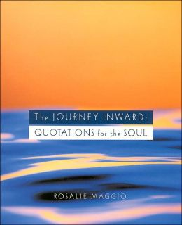 The Journey Inward: Quotations for the Soul