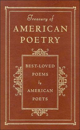 The Treasury of American Poetry (Barnes & Noble Collectible Editions)