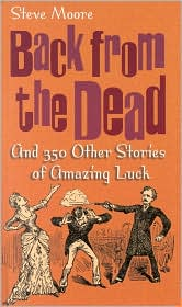 Back from the Dead: And 350 Other Stories of Amazing Luck
