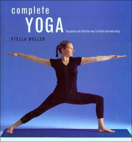 Complete Yoga: The Gentle and Effective Way to Health and Well-Being