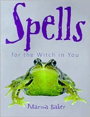 Spells for the Witch in You