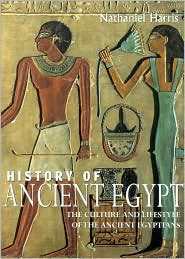 History of Ancient Egypt: The Culture and Lifestyle of the Ancient Egyptians