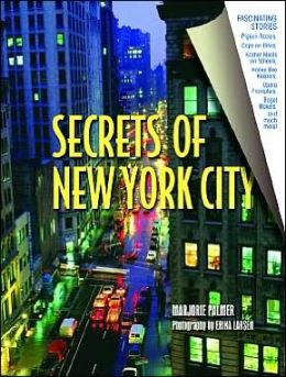 Secrets of New York City: Unknown Stories Behind the Real New York