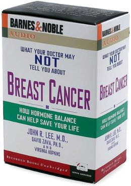 What Your Doctor May NOT Tell You About Breast Cancer
