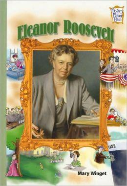 Eleanor Roosevelt (History Maker Bios Series)