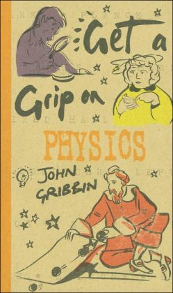 Get A Grip on Physics (Get a Grip On Series)