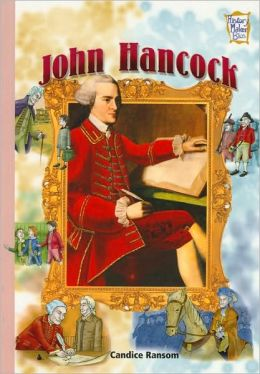 John Hancock: Presidents & Patriots of Our Country (History Maker Bios Series)