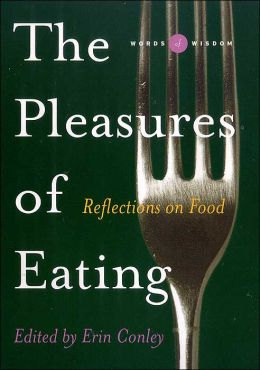 The Pleasures of Eating (Words of Wisdom Series): Reflections on Food
