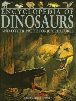 Encyclopedia of Dinosaurs and Other Historic Creatures