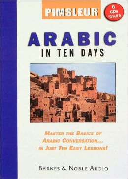 Pimsleur Arabic in Ten Days (Barnes and Noble Edition)
