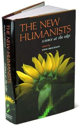 The New Humanists: Science at the Edge