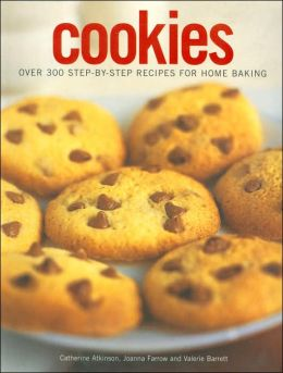 Cookies: Over 300 Step-By-Step Recipes For Home Made Baking