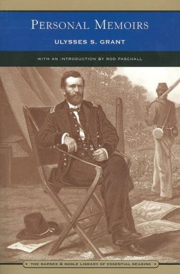Personal Memoirs of Ulysses S. Grant (Barnes & Noble Library of Essential Reading)