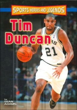 Tim Duncan (Sports Heroes and Legends Series)