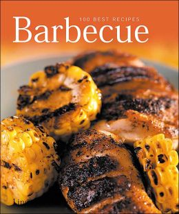 Barbecue: 100 Best Recipes