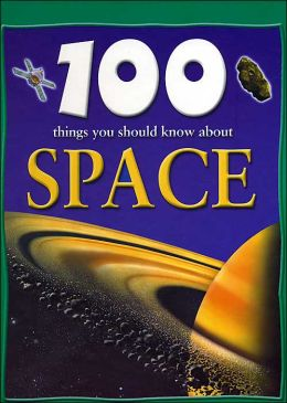 100 Things You Should Know About Space (Sandy Creek Edition)