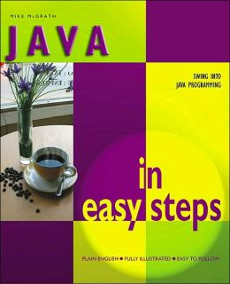 Java in Easy Steps (In Easy Steps Series)
