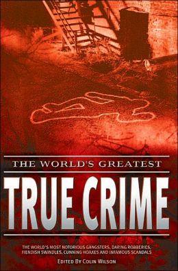The World's Greatest True Crime