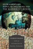 Book Cover Image. Title: Extraordinary Popular Delusions and the Madness of Crowds (Barnes & Noble Library of Essential Reading), Author: Charles Mackay