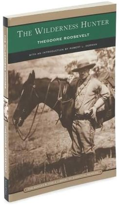The Wilderness Hunter (Barnes & Noble Library of Essential Reading)