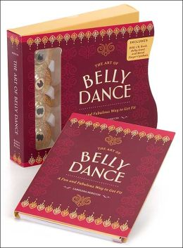 The Art of Belly Dance: A Fun and Fabulous Way to Get Fit