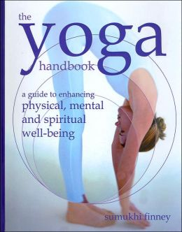 The Yoga Handbook: A Guide to Enhancing Physical, Mental and Spiritual Well-Being