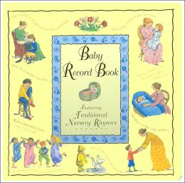Baby Record Book: Featuring Traditional Nusery Rhymes