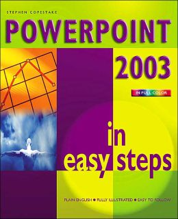 Powerpoint 2003 in Easy Steps (In Easy Steps Series)