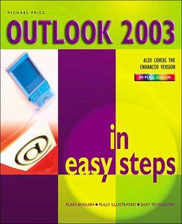 Outlook 2003 in Easy Steps (In Easy Steps Series)