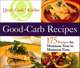 Good Carbs (Quick Cooks' Kitchen Series)