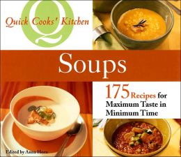 Soups (Quick Cooks' Kitchen Series)