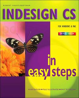 InDesign CS In Easy Steps (In Easy Steps Series)