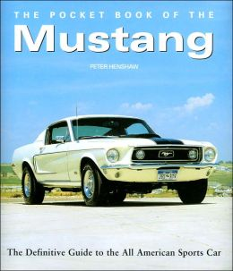 The Pocket Book of Mustang: The Definitive Guide to the All American Sports Car