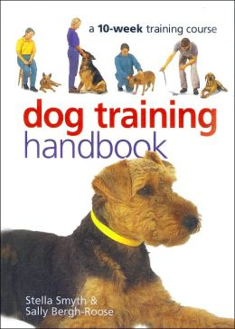 Dog Training Handbook: A 10-Week Training Course