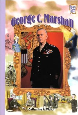 George C. Marshall: War Heroes (History Maker Bios Series)