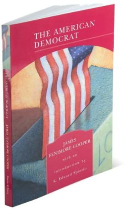 The American Democrat (Barnes & Noble Library of Essential Reading)
