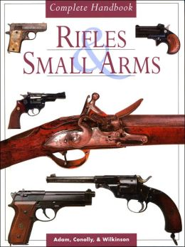 Complete Handbook of Rifles and Small Arms