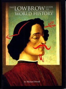 The Low Brow Guide to World History