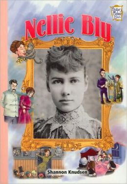 Nellie Bly (History Maker Bios Series)