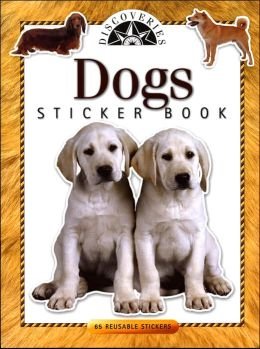 Discoveries Dogs Sticker Book: 65 Reusable Stickers